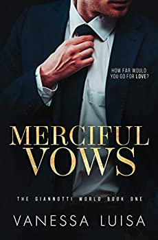 Merciful Vows  A Bittersweet Second Chance Romantic Suspense  The Giannotti World