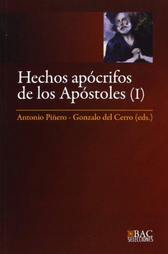 Hechos Apócrifos De Los Apóstoles I: 1 (BAC SELECCIONES)