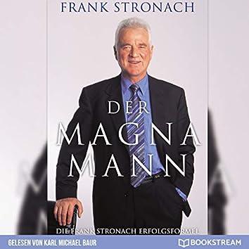 Der Magna Mann - Die Frank Stronach Erfolgsformel (Ungekürzt)