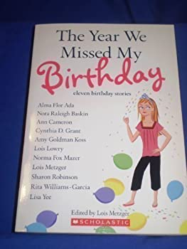 The Year We Missed My Birthday 0439735637 Book Cover