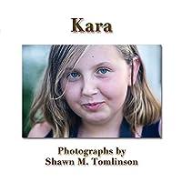 Kara: Photographs by Shawn M. Tomlinson