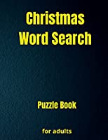 Christmas Word Search Puzzle Book: Puzzle book with Christmas Word Search for Seniors, Adults and all other Puzzle Fans A lot of fun and challenging Word Search Puzzles with Solutions