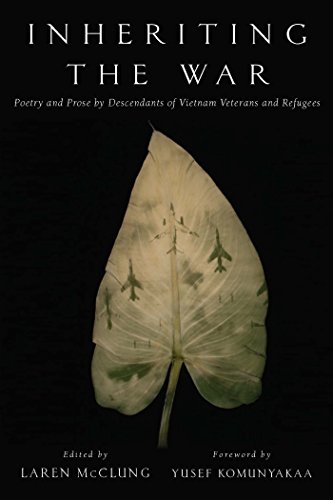 Inheriting the War: Poetry and Prose by Descendants of Vietnam Veterans and Refugees (English Edition)