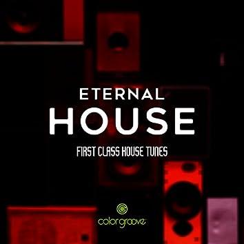 Eternal House (First Class House Tunes)