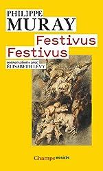 Festivus Festivus / Conversations avec Elisabeth Levy de Philippe Muray
