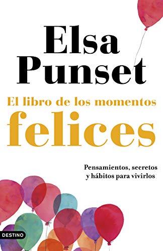 El libro de los momentos felices: La felicidad, a tu manera
