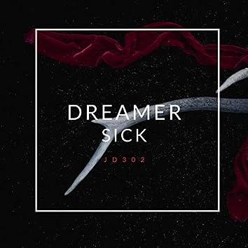 Dreamer Sick