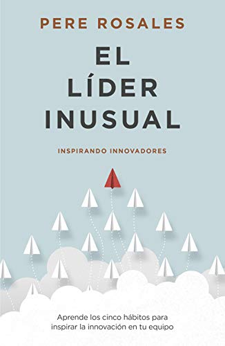 El Líder Inusual: Inspirando Innovadores