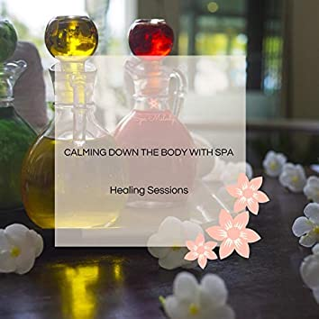Calming Down The Body With Spa - Healing Sessions
