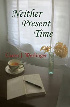 Neither Present Time by [Caren J. Werlinger]