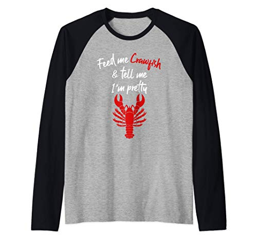 Lustiger Hummer Feed Me Crawfish And Tell Me I'm Pretty Raglan