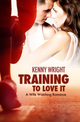 D4n Book Free Download Training To Love It A Hotwife Romance Volume 1 By Kenny Wright Ulujgtj
