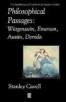Philosophical Passages: Wittgenstein, Emerson, Austin, Derrida (Bucknell Lectures in Literary Theory)