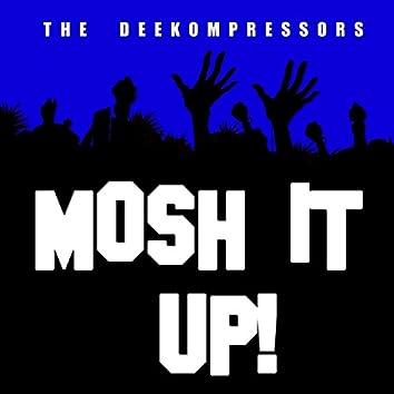 Mosh It Up