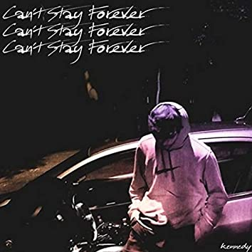 Can't Stay Forever