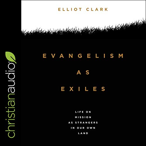 Evangelism as Exiles Audiobook By Elliot Clark cover art