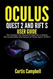 Oculus Quest 2 and Rift S User Guide: The Complete...