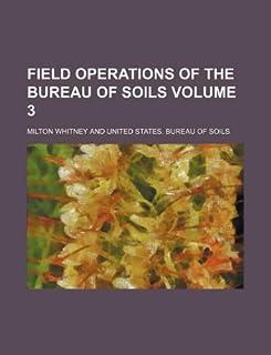 Field Operations of the Bureau of Soils Volume 3