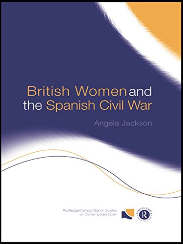 British Women and the Spanish Civil War (Routledge/Canada Blanch Studies on Contemporary Spain) (English Edition)