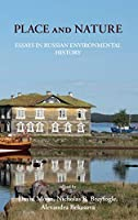 Place and Nature: Essays in Russian Environmental History