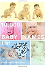 10,000 Baby Names List: Baby Names for Girls & Baby Names for Boys (The Stress-Free Baby Names Book)