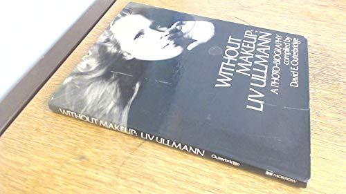 Without makeup: Liv Ullmann, A Photo-Biography