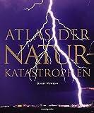Lesley Newson: Atlas der Naturkatastrophen