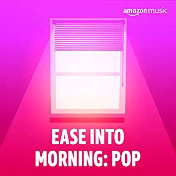 Ease Into Morning: Pop