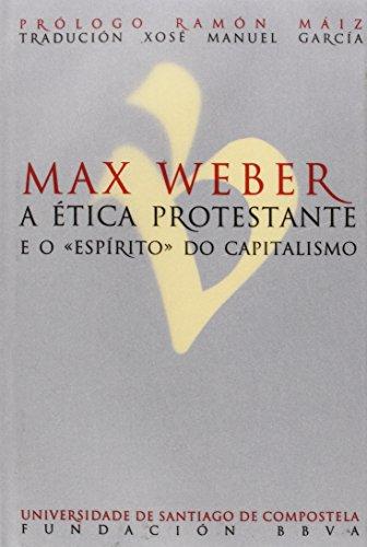 """Max Weber. Etica protestante e o """"espirito"""" do capitalismo"""
