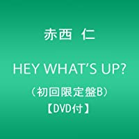 HEY WHAT'S UP?(初回限定盤B)(外付け予約特典ポスターなし)