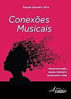 Conexões Musicais. Musicoterapia, Saúde Mental e Teoria Ator-rede