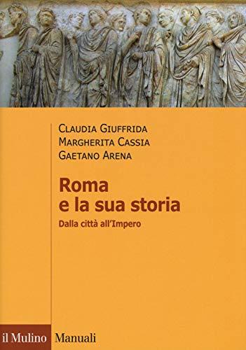 Roma e la sua storia. Dalla città all'impero
