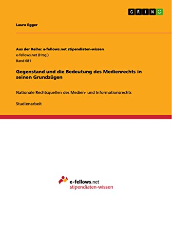 Gegenstand und die Bedeutung des Medienrechts in seinen Grundzügen: Nationale Rechtsquellen des Medien- und Informationsrechts