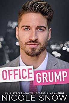 Office Grump: An Enemies to Lovers Romance by [Nicole Snow]