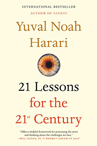 21 Lessons for the 21st Century by [Yuval Noah Harari]