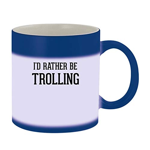 I'd Rather Be TROLLING - 11oz Ceramic Blue Color Changing Mug, Blue