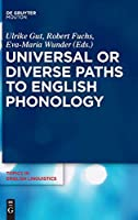 Universal or Diverse Paths to English Phonology (Topics in English Linguistics)