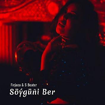 Söýgüňi Ber (feat. Firýuza)