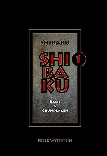 SHIBAKU – 1 (Deutsch): Basis & Grundlagen (Taschenbuch)