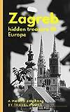 Zagreb - Hidden treasure in Europe