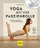 Yoga mit der Faszienrolle (mit DVD): Mehr Beweglichkeit und Geschmeidigkeit (GU Multimedia Körper, Geist & Seele) - Amiena Zylla