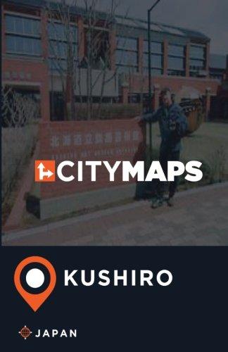 City Maps Kushiro Japan [Lingua Inglese]