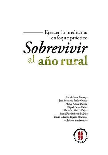Sobrevivir al año rural: Ejercer la medicina: enfoque práctico (Sanar nº 3)