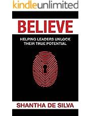Believe: Helping Leaders UNLOCK Their True Potential