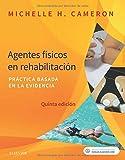 Agentes físicos en rehabilitación - 5ª edición: Práctica basada en la evidencia