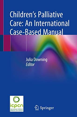 Children's Palliative Care: An International Case-Based Manual (English Edition)
