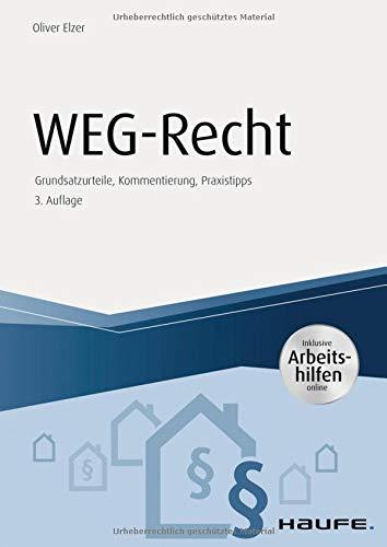 WEG-Recht - inkl. Arbeitshilfen online: Grundsatzurteile, Kommentierung, Praxistipps (Haufe Fachbuch)