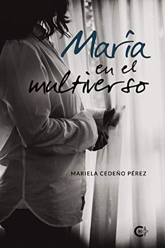 María en el multiverso de Mariela Cedeno Pérez