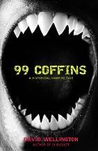 99 Coffins: A Historical Vampire Tale (Laura Caxton Vampire Book 2)
