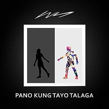 Pano Kung Tayo Talaga